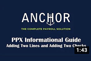 Anchor_Payroll Processing (PPX)- Additional Pay Line & Additional Check